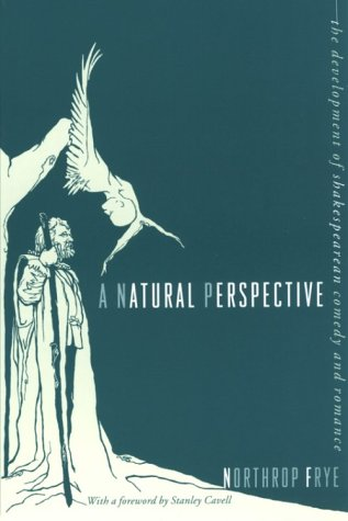 A Natural Perspective: The Development of Shakespearean Comedy and Romance 9780231082716