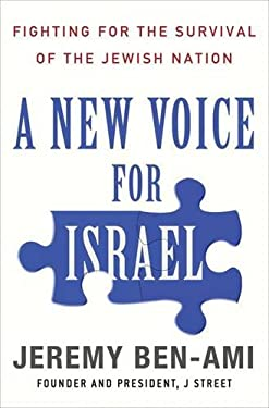 A New Voice for Israel: Fighting for the Survival of the Jewish Nation 9780230112742