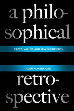 A Philosophical Retrospective: Facts, Values, and Jewish Identity 9780231153003