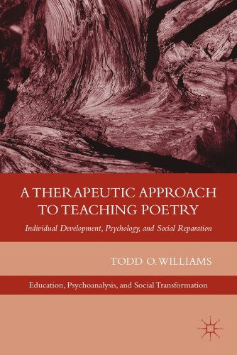 A Therapeutic Approach to Teaching Poetry: Individual Development, Psychology, and Social Reparation 9780230340404