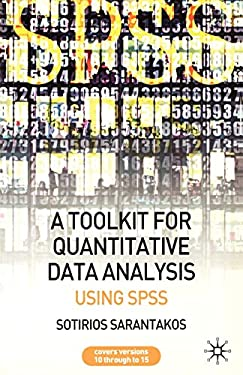 A Toolkit for Quantitative Data Analysis: Using SPSS 9780230500457