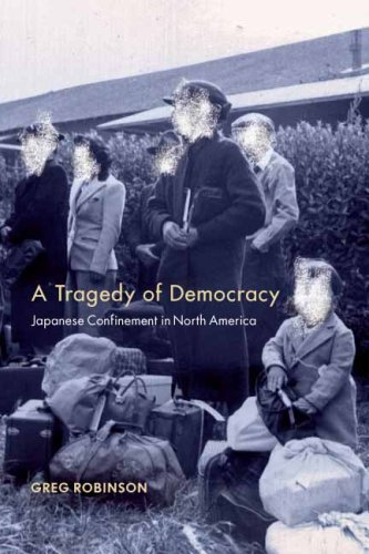 A Tragedy of Democracy: Japanese Confinement in North America 9780231129220