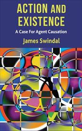Action and Existence: A Case for Agent Causation