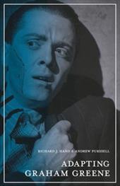 Adapting Graham Greene: Cinema, Television, Radio 8806741