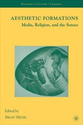 Aesthetic Formations: Media, Religion, and the Senses 763076