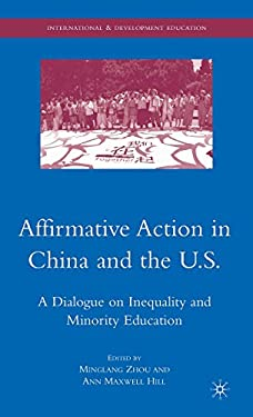 Affirmative Action in China and the U.S.: A Dialogue on Inequality and Minority Education 9780230612358