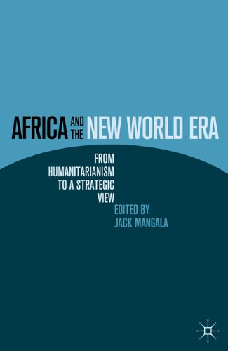 Africa and the New World Era: From Humanitarianism to a Strategic View 9780230102866