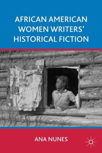 African American Women Writers' Historical Fiction - Nunes, Ana