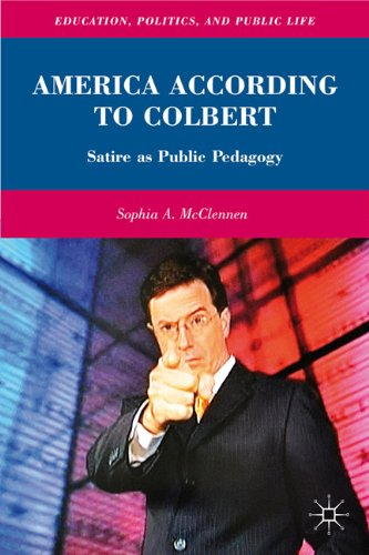 America According to Colbert: Satire as Public Pedagogy 9780230104662