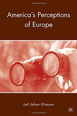 America's Perceptions of Europe 9780230100046