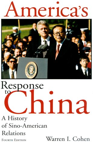 America's Response to China: A History of Sino-American Relations, Fourth Edition