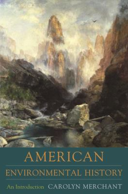 American Environmental History: An Introduction 9780231140355