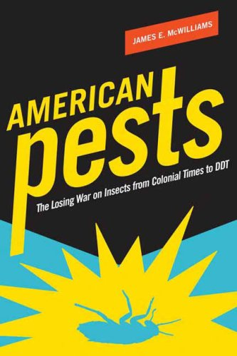 American Pests: The Losing War on Insects from Colonial Times to DDT 9780231139427