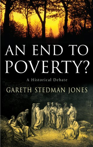 An End to Poverty?: A Historical Debate 9780231137829