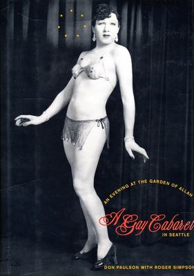 An Evening at the Garden of Allah: A Gay Cabaret in Seattle 9780231096980