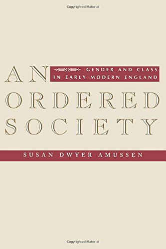 An Ordered Society: Gender and Class in Early Modern England 9780231099790