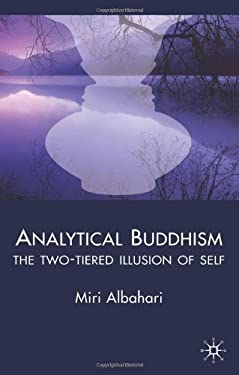 Analytical Buddhism: The Two-Tiered Illusion of Self 9780230007123