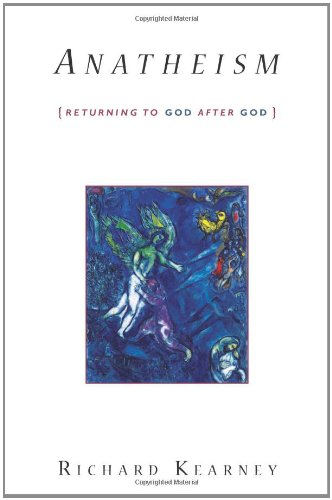Anatheism: Returning to God After God 9780231147897