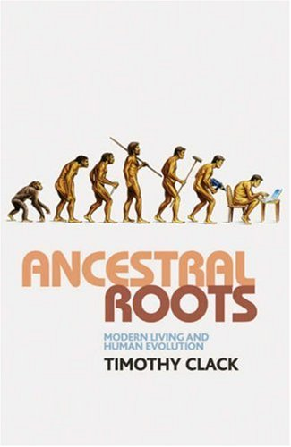 Ancestral Roots: Modern Living and Human Evolution 9780230201828