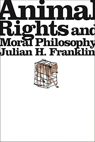 Animal Rights and Moral Philosophy 9780231134224