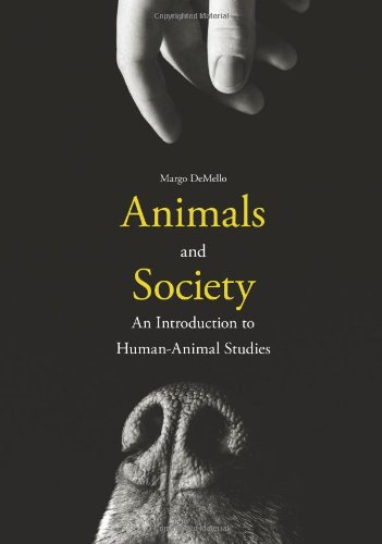 Animals and Society: An Introduction to Human-Animal Studies 9780231152952
