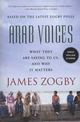 Arab Voices: What They Are Saying to Us, and Why It Matters 9780230120686