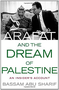 Arafat and the Dream of Palestine: An Insider's Account 9780230608016