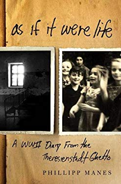 As If It Were Life: A WWII Diary from the Theresienstadt Ghetto 9780230613287