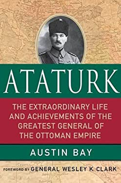 Ataturk: Lessons in Leadership from the Greatest General of the Ottoman Empire 9780230107113