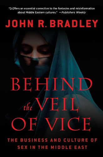 Behind the Veil of Vice: The Business and Culture of Sex in the Middle East 9780230114272