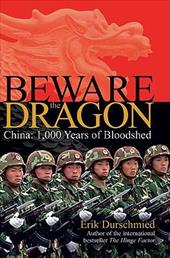 Beware the Dragon: China - A Thousand Years of Bloodshed