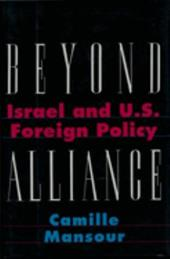 Beyond Alliance: Israel and U.S. Foreign Policy 768190