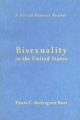 Bisexuality in the United States: A Social Science Reader