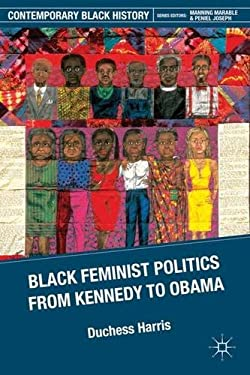 Black Feminist Politics from Kennedy to Clinton 9780230613300