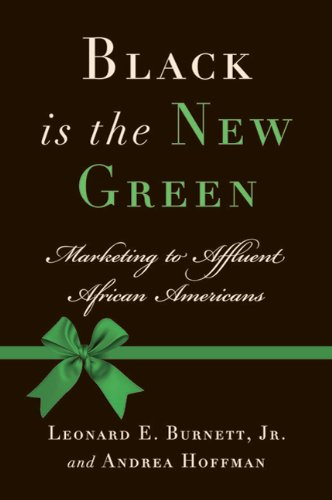 Black Is the New Green: Marketing to Affluent African Americans 9780230616844
