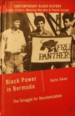 Black Power in Bermuda: The Struggle for Decolonization 9780230619067