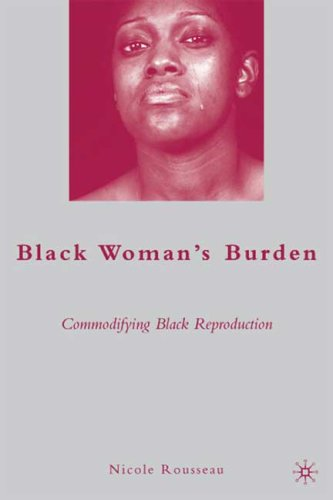 Black Woman's Burden: Commodifying Black Reproduction 9780230615304