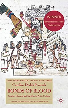 Bonds of Blood: Gender, Lifecycle and Sacrifice in Aztec Culture 9780230285644