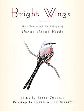 Bright Wings: An Illustrated Anthology of Poems about Birds 9780231150842