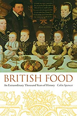 British Food: An Extraordinary Thousand Years of History 9780231131100