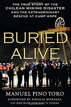 Buried Alive: The True Story of the Chilean Mining Disaster and the Extraordinary Rescue at Camp Hope 9780230115156