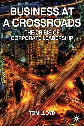 Business at a Crossroads: The Crisis of Corporate Leadership 9780230230941