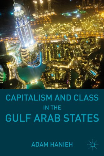 Capitalism and Class in the Gulf Arab States 9780230110779