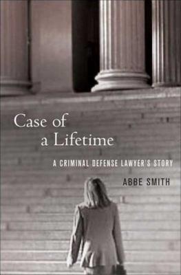 Case of a Lifetime: A Criminal Defense Lawyer's Story 9780230605282