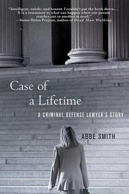 Case of a Lifetime: A Criminal Defense Lawyer's Story 9780230614338