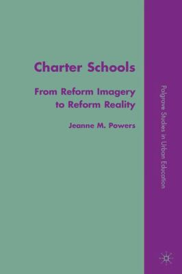 Charter Schools: From Reform Imagery to Reform Reality 9780230606272