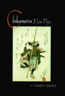 Chikamatsu: Five Late Plays 9780231121668