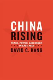 China Rising: Peace, Power, and Order in East Asia 771331