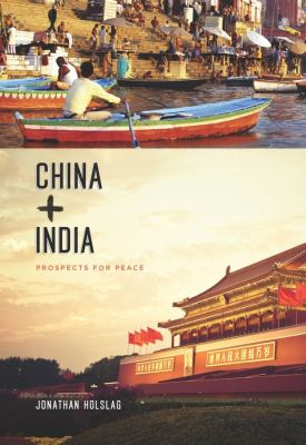 China and India: Prospects for Peace 9780231150422
