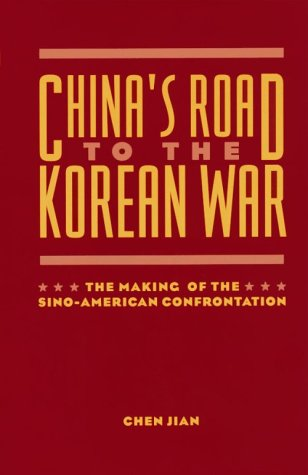 China's Road to the Korean War: The Making of the Sino-American Confrontation 9780231100243